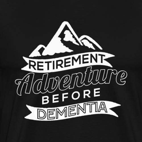 Retirement Adventure Before Dementia - Männer Premium T-Shirt