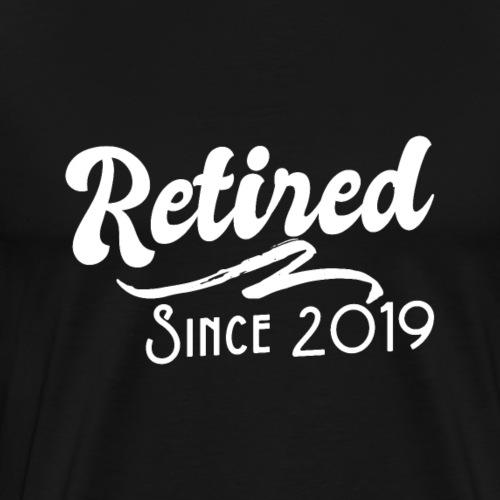 Retirement Retired Since 2019 - Männer Premium T-Shirt
