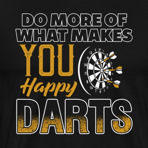 Do More Of What Makes You Happy DARTS - Männer Premium T-Shirt