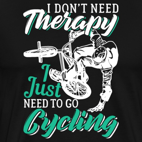 Cycling No Therapy Needed - Männer Premium T-Shirt