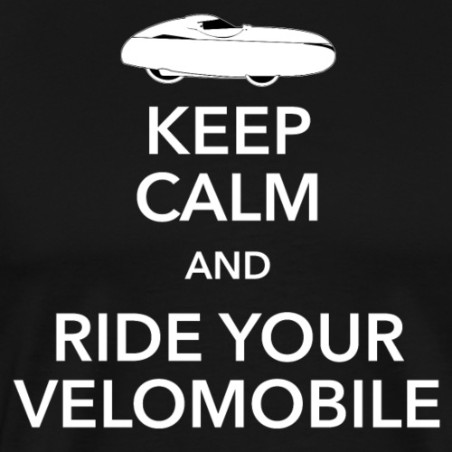 Keep calm and ride your velomobile white - Miesten premium t-paita