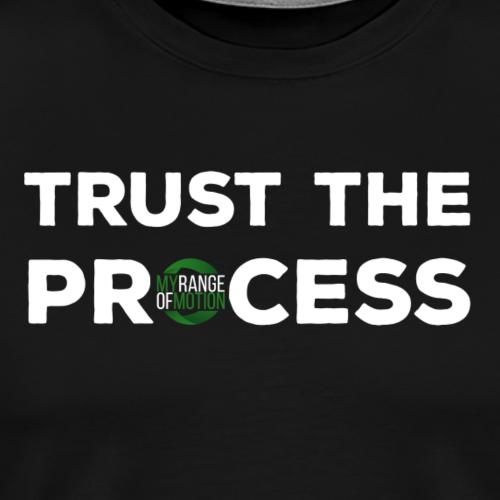 trust the process - Männer Premium T-Shirt
