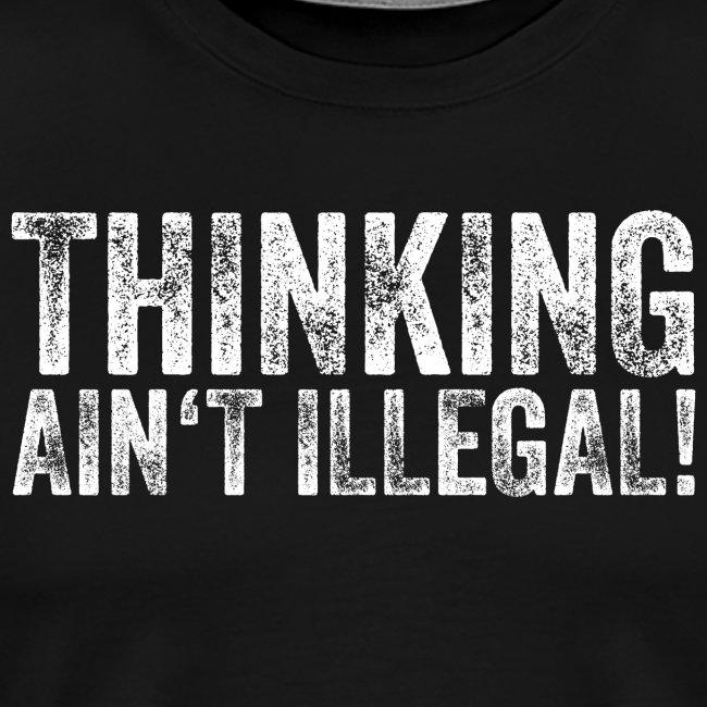 thinking ain't illegal – lustige Geschenkidee