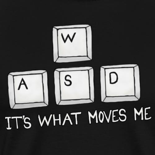 W A S D it's what MOVES me - Herre premium T-shirt
