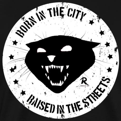 Nacido en la ciudad, criado en las calles - Camiseta premium hombre