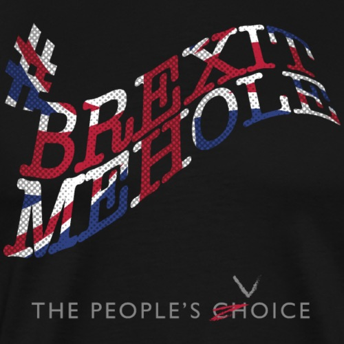 Brexitmehole - Men's Premium T-Shirt