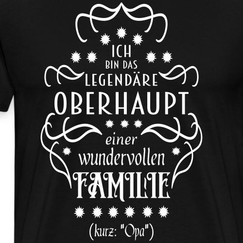 Familienoberhaupt Opa Spruch - Männer Premium T-Shirt