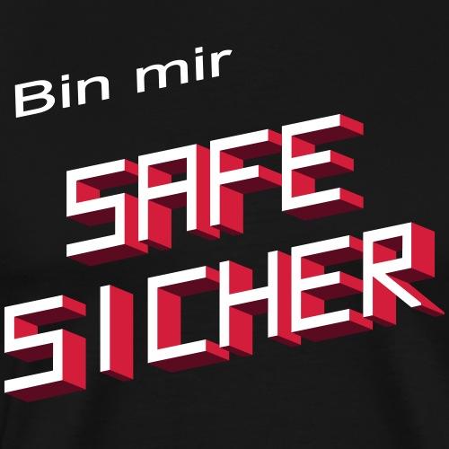 Safe sicher? - Männer Premium T-Shirt
