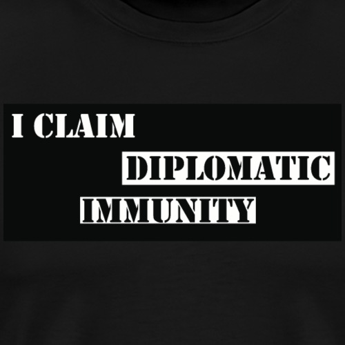 I claim diplomatic immunity - Men's Premium T-Shirt