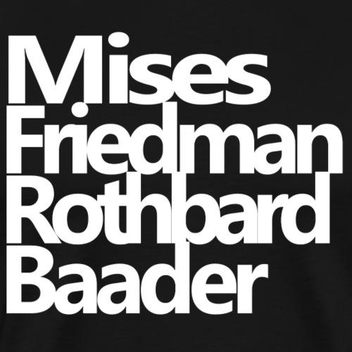 Mises, Friedman, Rothbard. Baader - Männer Premium T-Shirt