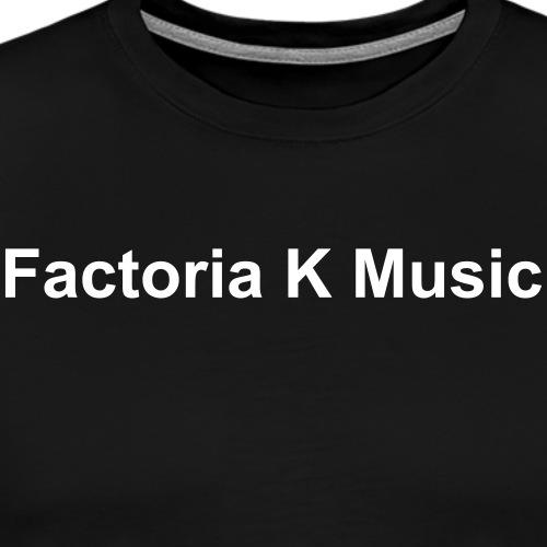 Factoria K Music Nombre - Camiseta premium hombre