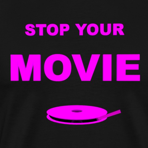 Stop your MOVIE - T-shirt Premium Homme