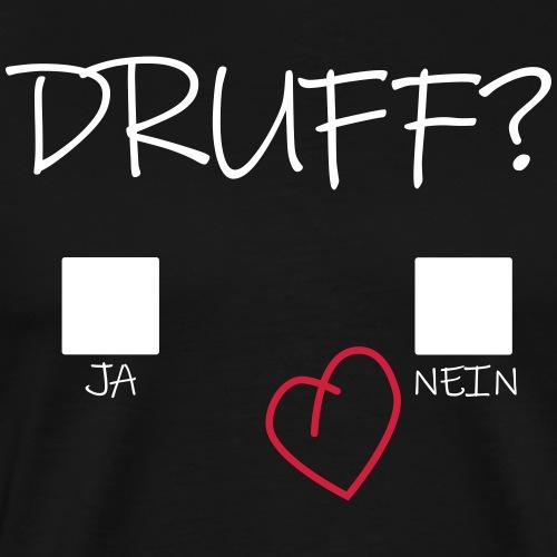 Druff Ja Nein Herz Druffi Afterhour Design - Männer Premium T-Shirt