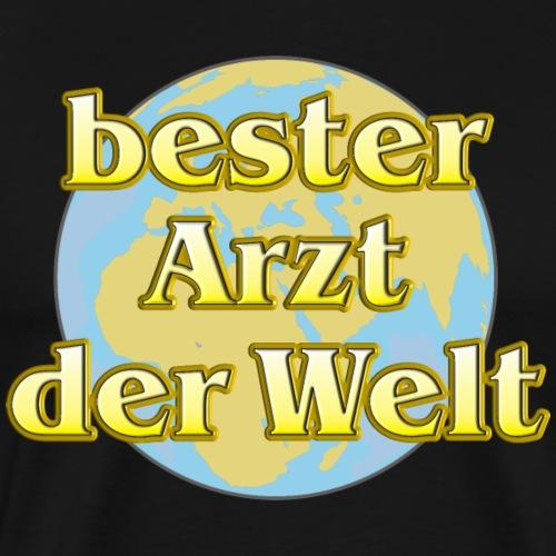 Goldene Serie - bester Arzt mit Weltkugel - Männer Premium T-Shirt