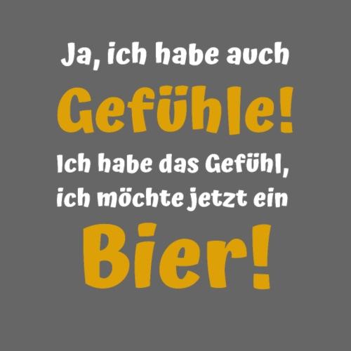 Ja ich habe auch Gefühle - Möchte Bier! - Männer Premium T-Shirt