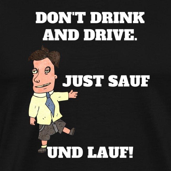 Nicht trinken und fahren - Saufen und Laufen