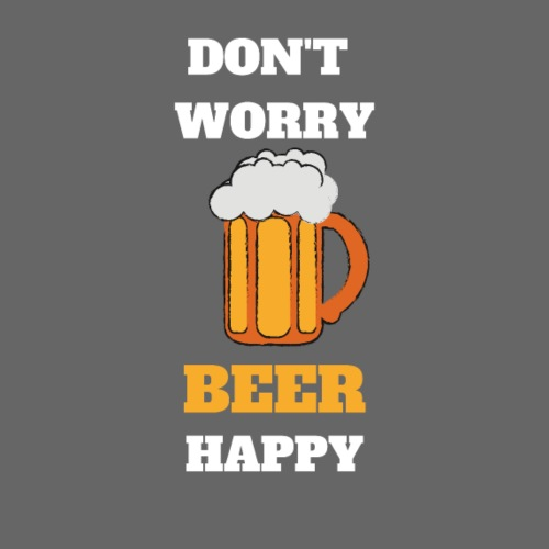 Nicht Traurig sein. Lieber ein Bier trinken! - Männer Premium T-Shirt