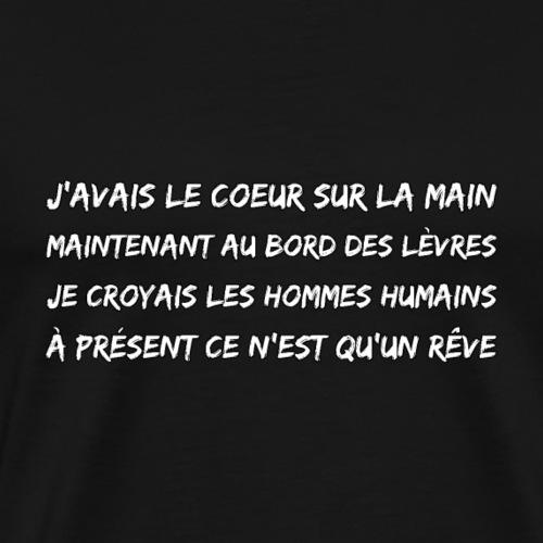 J'AVAIS LE COEUR SUR LA MAIN - T-shirt Premium Homme