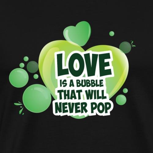 LOVE IS a Bubble - Men's Premium T-Shirt