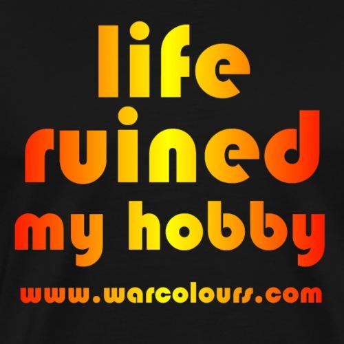 life ruined my hobby sunburst - Men's Premium T-Shirt