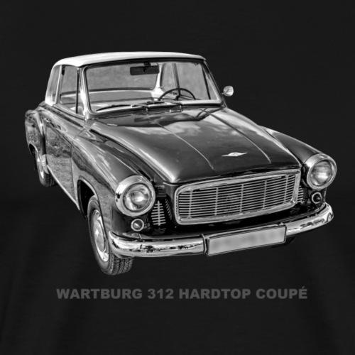 Wartburg 312 Hardtop Coupe DDR Eisenach AWE - Männer Premium T-Shirt