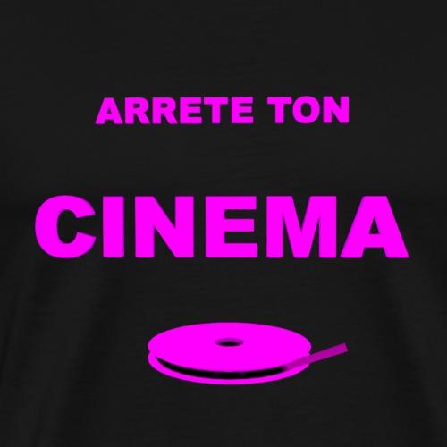 ARRETE TON CINEMA - T-shirt Premium Homme