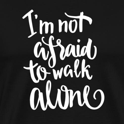 Walk Alone Mut-Shirt - Männer Premium T-Shirt