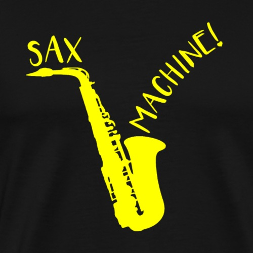 SAX MACHINE ! - T-shirt Premium Homme