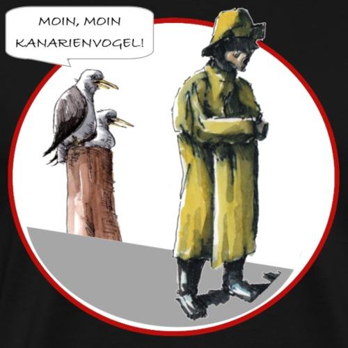 Moin, moin grosser Kanarienvogel - Männer Premium T-Shirt