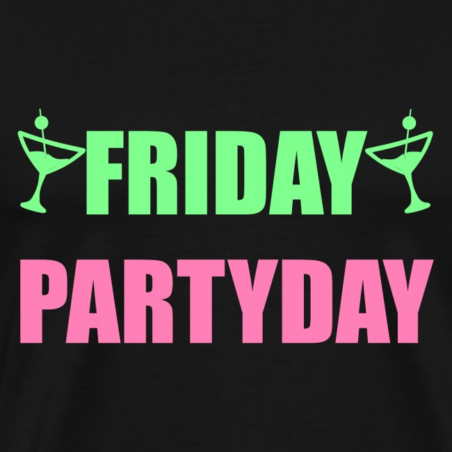 Friday Partyday Typografie Party Spruch