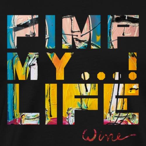 T SHIRTS TEKST PIMP MY LIFE - Mannen Premium T-shirt