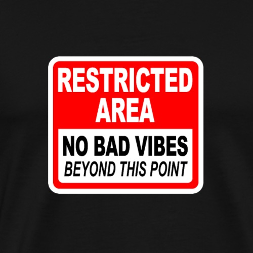 no bad vibes beyond this point - Männer Premium T-Shirt