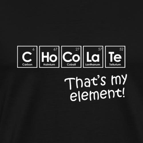 Chocolate - Schokolade - das ist mein Element! - Männer Premium T-Shirt