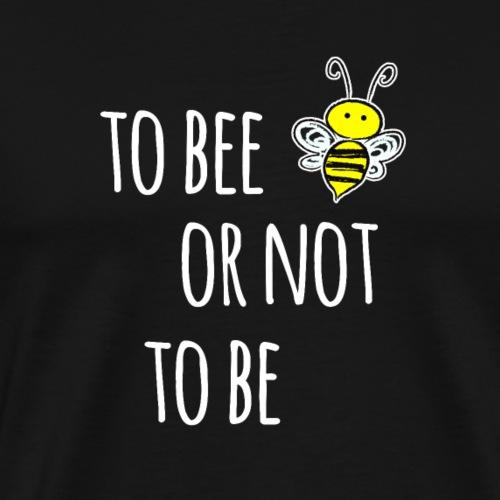 to bee or not to be - Bienen schützen! - Männer Premium T-Shirt