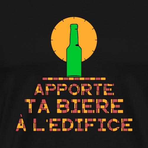APPORTE TA BIÈRE À L'ÉDIFICE ! - T-shirt Premium Homme