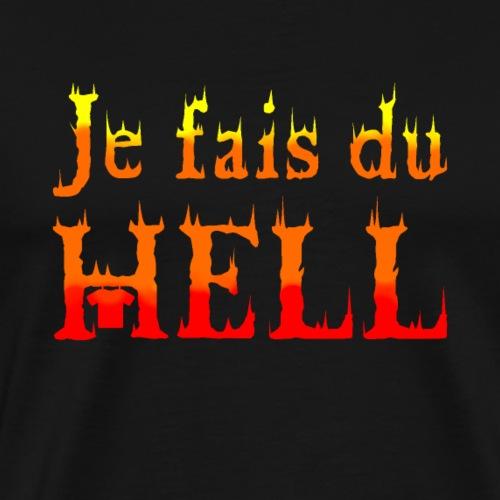 JE FAIS DU HELL ! - T-shirt Premium Homme