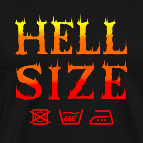 HELL SIZE ! - T-shirt Premium Homme