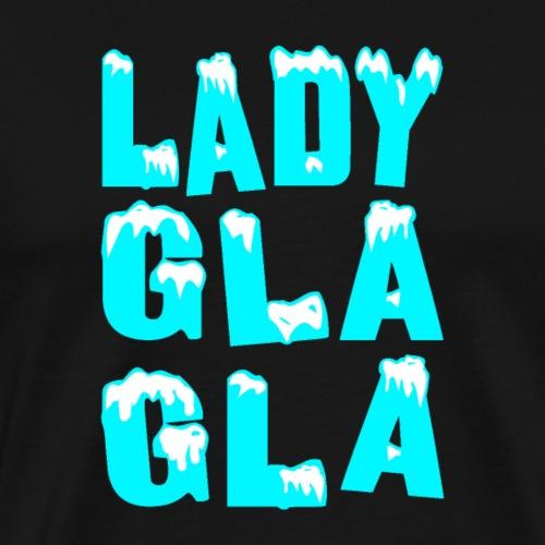 LADY GLA GLA ! - T-shirt Premium Homme