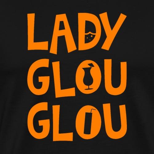 LADY GLOU GLOU ! - T-shirt Premium Homme