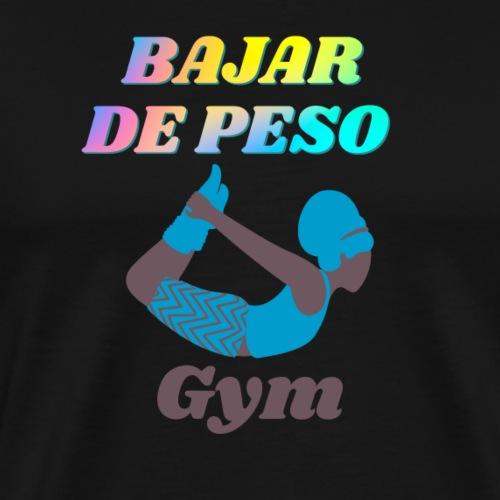 Gym para bajar de peso - Camiseta premium hombre