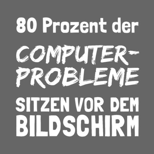 80% der Computerprobleme sitzen vor dem Bildschirm - Männer Premium T-Shirt