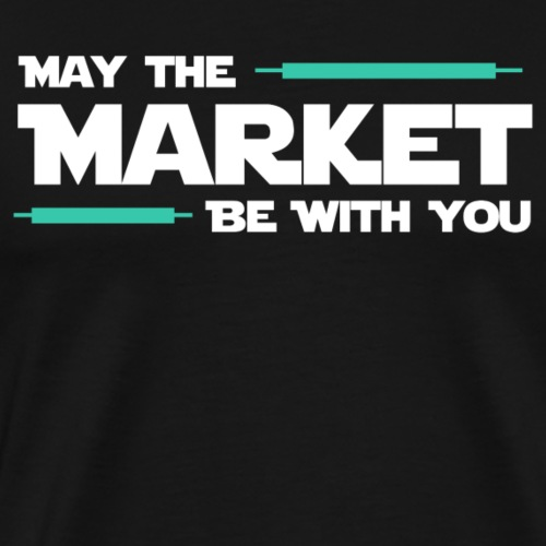 May the market be with you - T-shirt Premium Homme