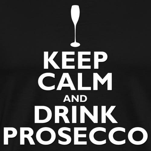 keep Calm Drink Prosecco - Men's Premium T-Shirt
