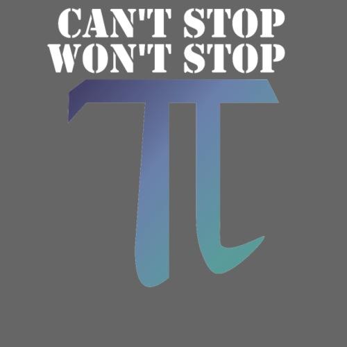 Pi Day Cant Stop Wont Stop Shirt Dunkel - Männer Premium T-Shirt
