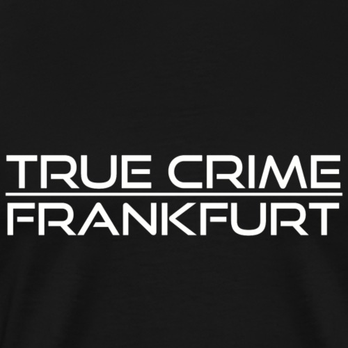 True Crime Frankfurt - Männer Premium T-Shirt