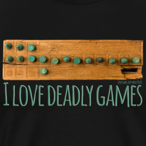 I Love Deadly Games Senet