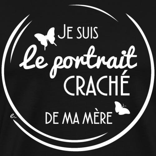 """Body Je suis le portrait craché de ma mère"""" - T-shirt Premium Homme"""