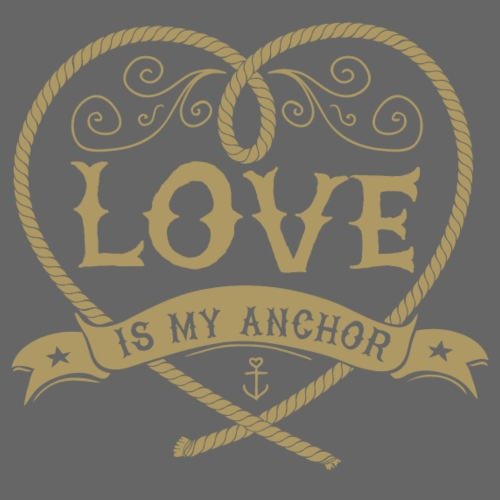 LOVE IS MY ANCHOR #4 - Männer Premium T-Shirt