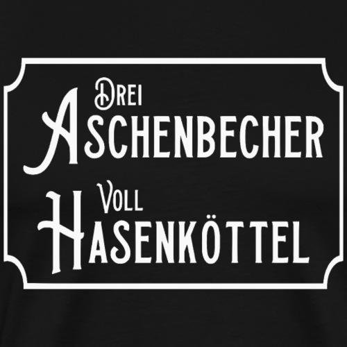 Drei Aschenbecher voll Hasenköttel - Männer Premium T-Shirt