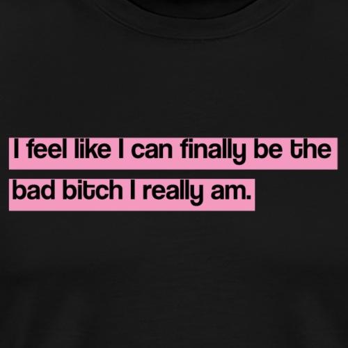 Bad bitch - Camiseta premium hombre